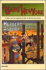 recensione Herbert Asbury, Gangs of New York, Garzanti
