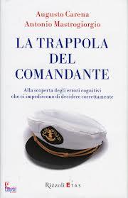 recensione - Augusto Carena e Antonio Mastrogiorgio, La trappola del comandante, Rizzoli