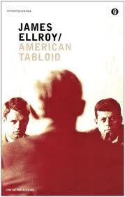 recensione - James Ellroy, American Tabloid, Mondadori