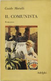 recensione - Guido Morselli, Il comunista, Adelphi