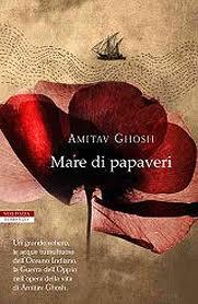recensione - Amitav Ghosh, Mare di papaveri