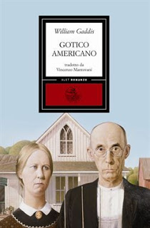 recensione - William Gaddis, Gotico americano