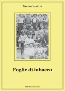 Marco Crestani, Foglie di tabacco