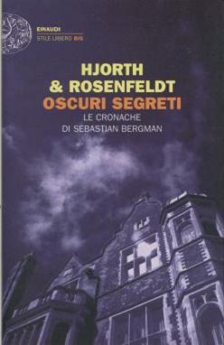 H. Rosenfeldt, M. Hjorth, Oscuri segreti, Einaudi