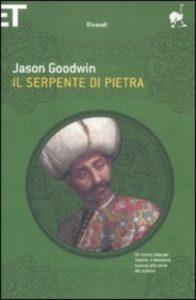 recensione Jason Goodwin, Il serpente di pietra, Einaudi