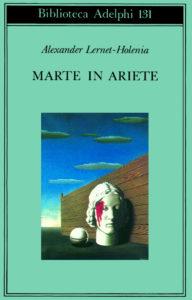 recensione - Alexander Lernet-Holenia, Marte in Ariete, Adelphi