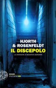 recensione Michael Hjorth, Hans Rosenfeldt, Il discepolo, Einadi