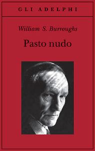 recensione William S. Burroughs, Pasto nudo, Adelphi