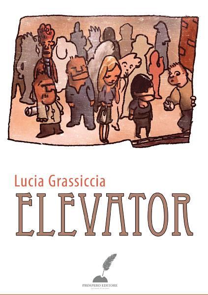 Lucia Grassiccia, Elevator, Prospero Editore