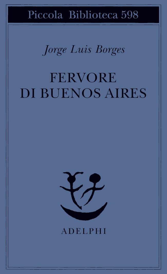 Jorge Luis Borges, Fervore di Buenos Aires, Adelphi
