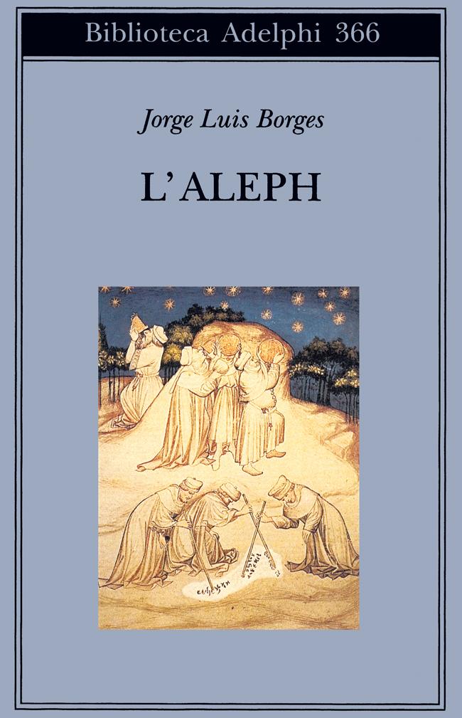 Jorge Luis Borges, L'Aleph, Adelphi