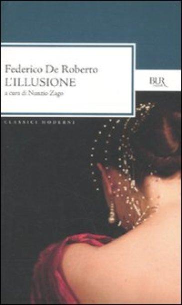 Federico De Roberto, L'illusione, Rizzoli