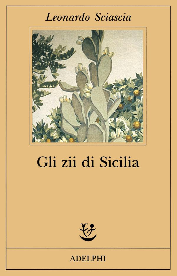 Leonardo Sciascia, Gli zii di Sicilia, Adelphi
