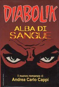 Andrea Carlo Cappi, Diabolik: alba di sangue, Alacràn Edizioni