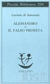 recensione Luciano di Samosata, Alessandro o il falso profeta, Adelphi
