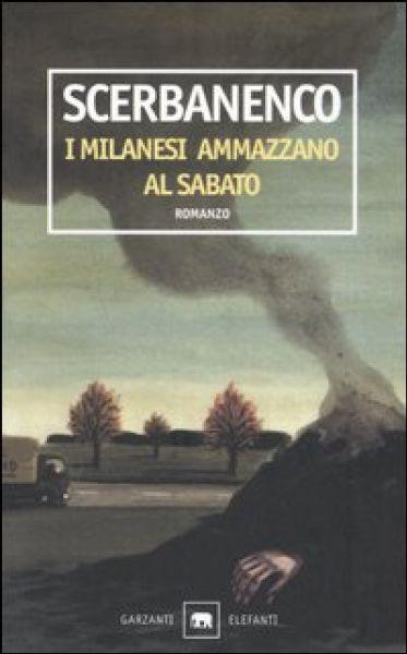 Giorgio Scerbanenco, I milanesi ammazzano al sabato, Garzanti