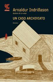 recensione - Arnaldur Indrioason, Un caso archiviato, Guanda