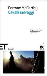 Cormac McCarthy, Cavalli selvaggi, Einaudi
