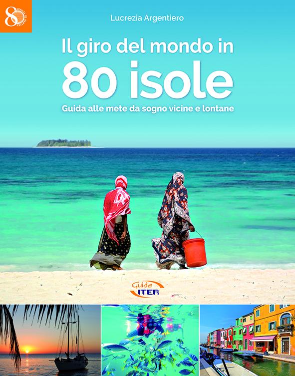 Lucrezia Argentiero, Il giro del mondo in 80 isole, Iter Edizioni
