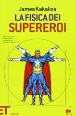 James Kakalios, La fisica dei supereroi, Einaudi
