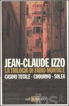 Jean-Claude Izzo, Trilogia di Fabio Montale, e/o