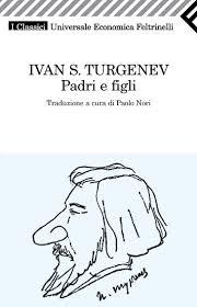 Ivan S. Turgenev, Padri e figli, Feltrinelli