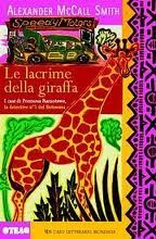 Alexander McCall Smith, Le lacrime della giraffa, Tea
