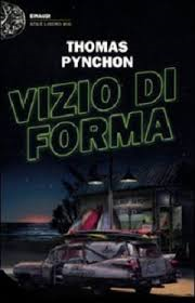 Thomas Pynchon, Vizio di forma, Einaudi