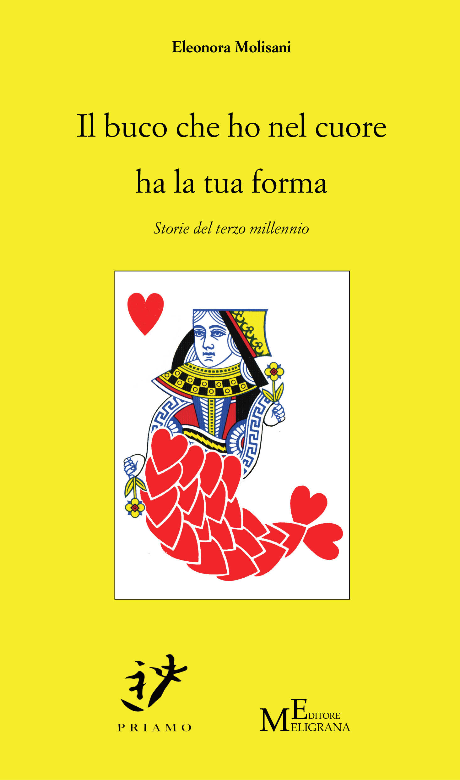 Eleonora Molisani, Il buco che ho nel cuore ha la tua forma, Priamo e Meligrana Editore