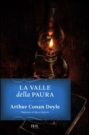 Arthur Conan Doyle, La valle della paura, Bur