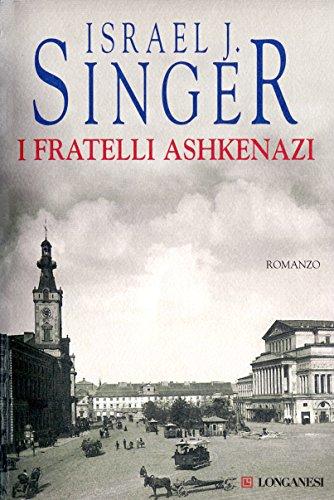 Israel J. Singer, I fratelli Ashkenazi, Longanesi