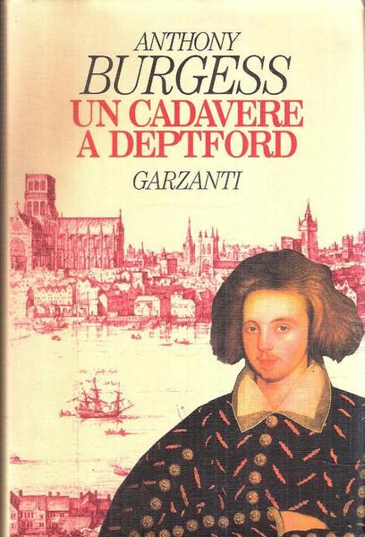 Anthony Burgess, Un cadavere a Deptford, Garzanti