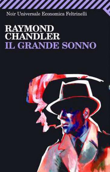 Raymond Chandler, Il grande sonno, Feltrinelli