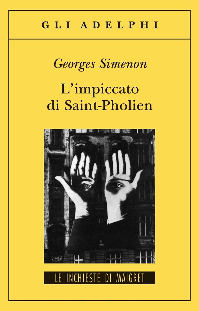 Georges Simenon, L'impiccato di Saint-Pholien, Adelphi