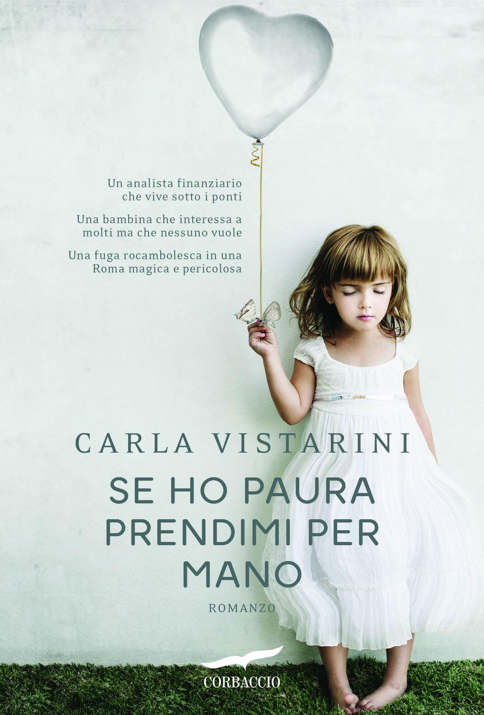 Carla Vistarini, Se ho paura prendimi per mano, Corbaccio