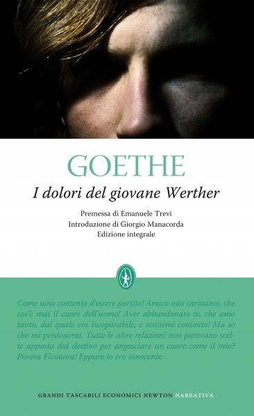 Johann Wolfgang Goethe, I dolori del giovane Werther, Newton Compton Editore