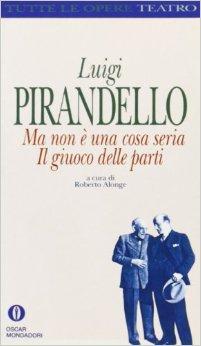 Luigi Pirandello, Ma non è una cosa seria, Mondadori