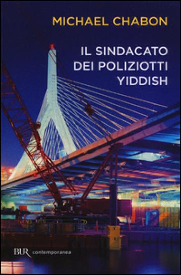 Michael Chabon, Il sinsacato dei poliziotti yiddish, Rizzoli