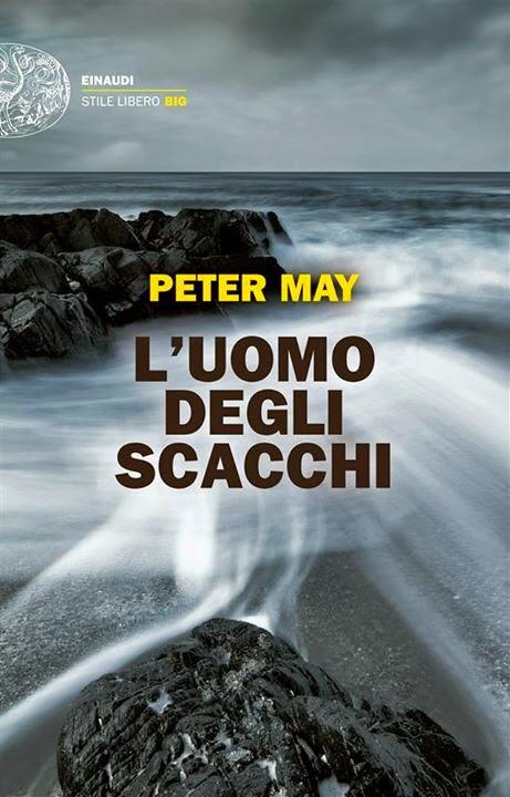 Peter May, L'uomo degli scacchi. Einaudi