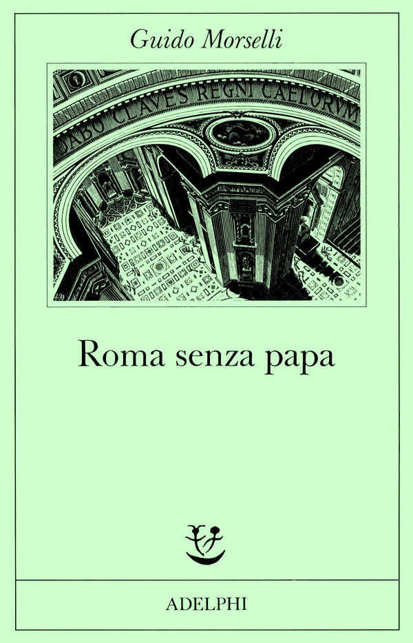 Guido Morselli, Roma senza Papa, Adelphi
