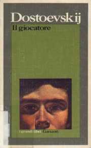 recensione Fedor Dostoevskij, Il giocatore, Garzanti