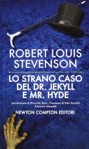 Robert Louis Stevenso, Lo strano caso del dottor Jekyll e del signor Hyde, Newton Compton