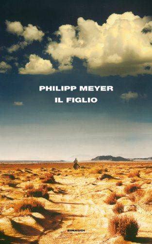 Philipp Meyer, Il figlio, Einaudi