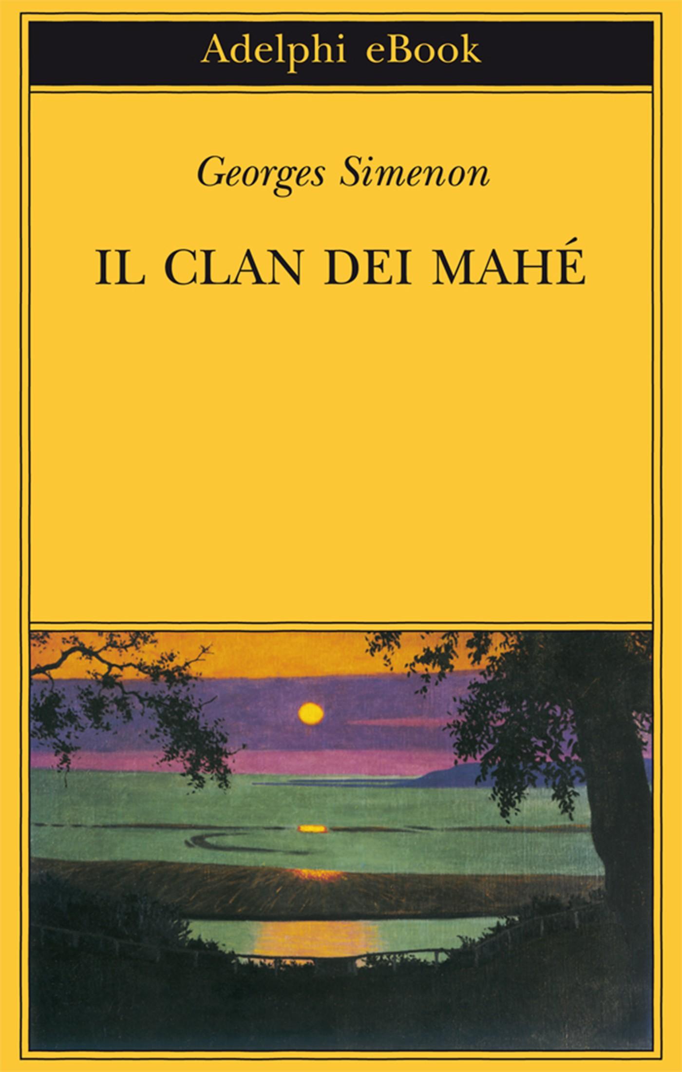 Georges Simenon, Il clan dei Mahé, Adelphi