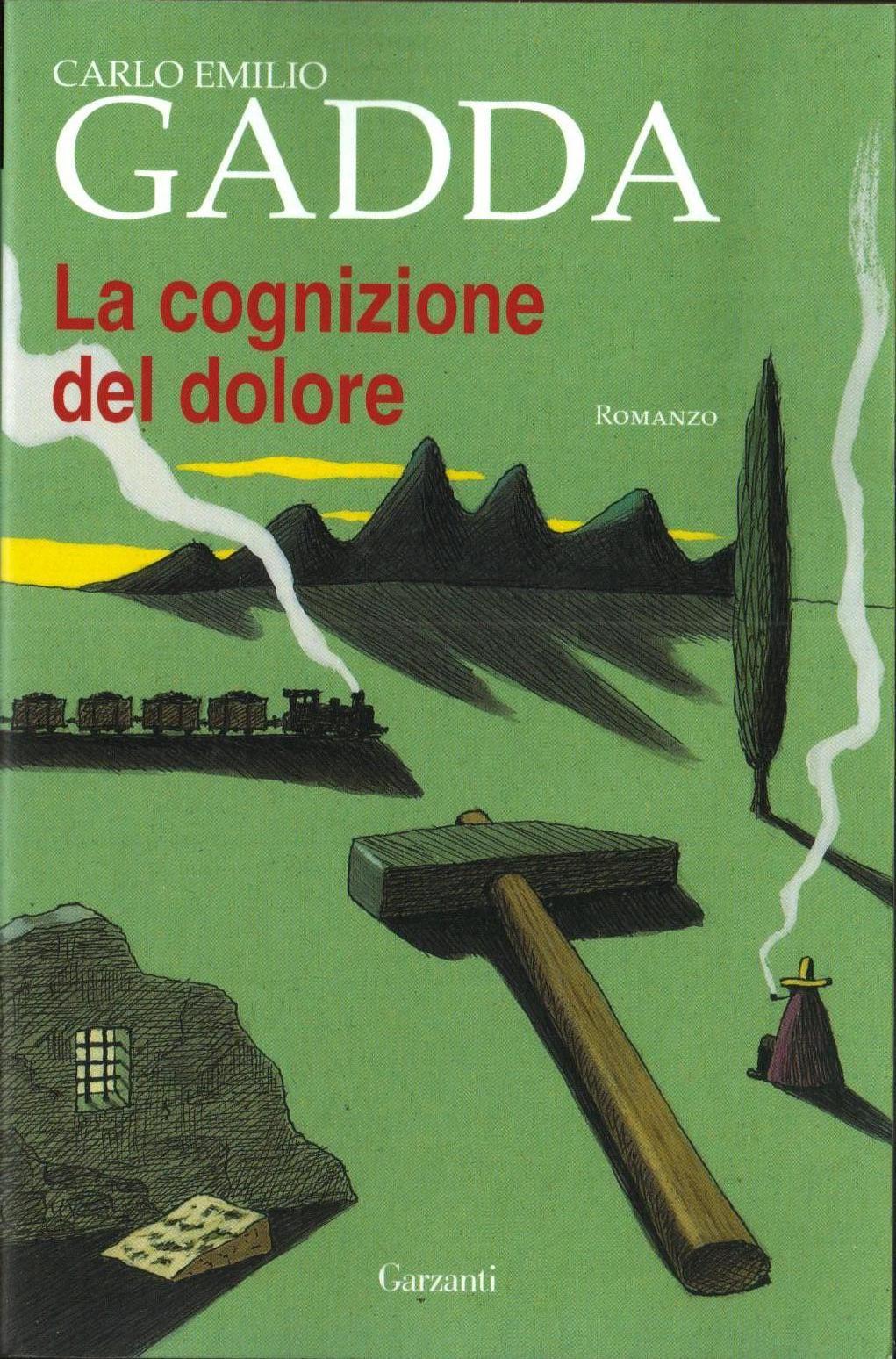 Carlo Emilio Gadda, La cognizione del dolore, Garzanti
