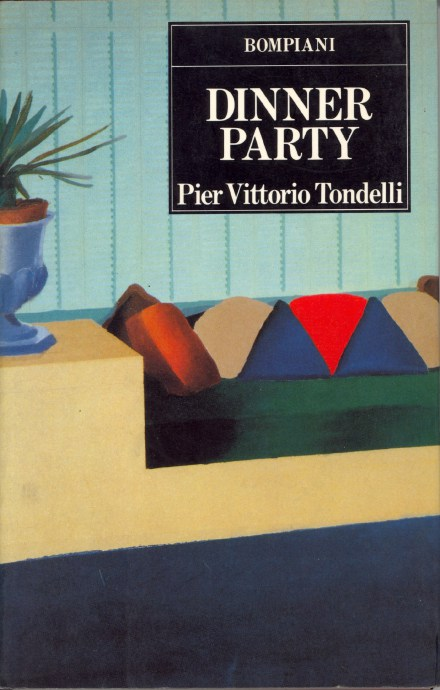 Pier Vittorio Tondelli, Dinner party, Bompiani