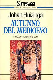 Johan Huizinga, L'autunno del Medioevo, Rizzoli