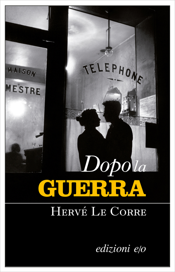 Hervé Le Corre, Dopo la guerra, E/O