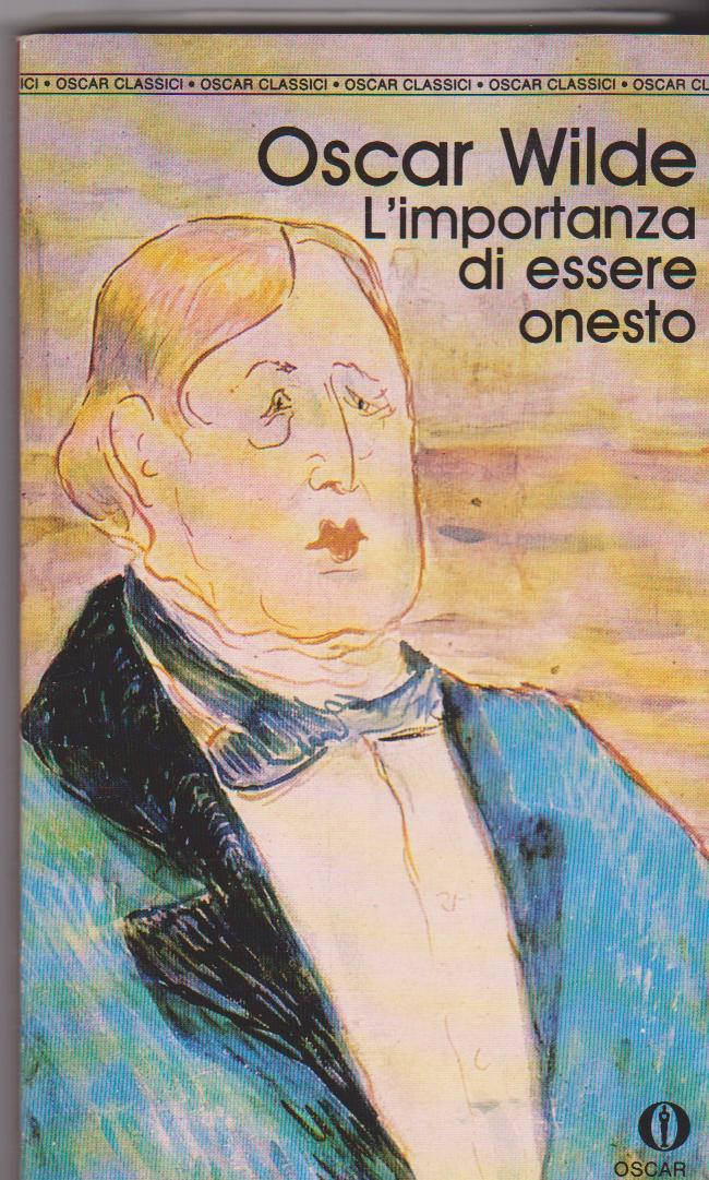 Oscar Wilde, L'importanza di essere onesto. Mondadori