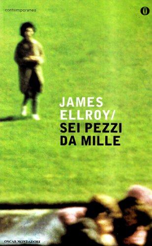 James Ellroy, Sei pezzi da mille, Mondadori